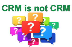 Most of what passes of as CRM is not CRM